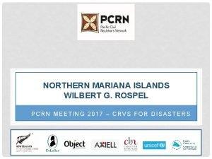 NORTHERN MARIANA ISLANDS WILBERT G ROSPEL PCRN MEETING