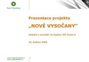 PREZENTACE PROJEKTU NOV VYSOANY Prezentace projektu NOV VYSOANY