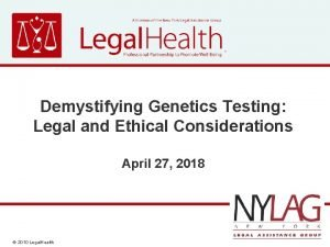 Demystifying Genetics Testing Legal and Ethical Considerations April