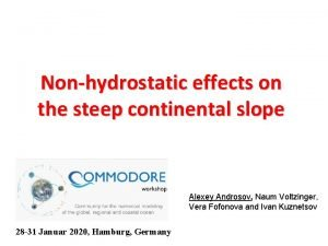 Nonhydrostatic effects on the steep continental slope Alexey