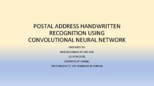 POSTAL ADDRESS HANDWRITTEN RECOGNITION USING CONVOLUTIONAL NEURAL NETWORK