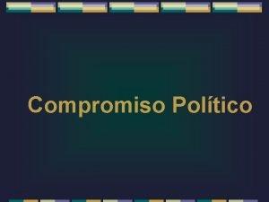 Compromiso Poltico POR MEDIO DE LA POLITICA Bsqueda