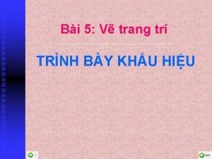 Bi 5 V trang tr TRNH BY KHU