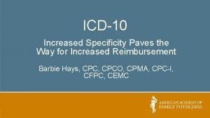 ICD10 Increased Specificity Paves the Way for Increased