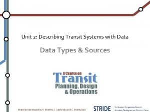Unit 2 Describing Transit Systems with Data Types