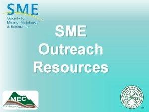 SME Outreach Resources SME Outreach Resources Public perception