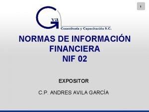 1 NORMAS DE INFORMACIN FINANCIERA NIF 02 EXPOSITOR