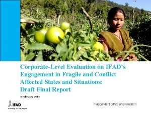 CorporateLevel Evaluation on IFADs Engagement in Fragile and