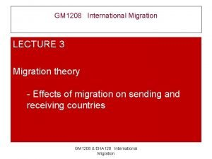 GM 1208 International Migration LECTURE 3 Migration theory