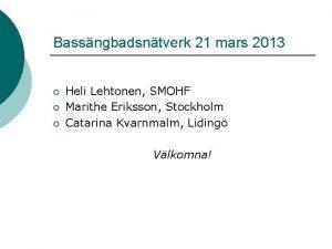 Bassngbadsntverk 21 mars 2013 Heli Lehtonen SMOHF Marithe