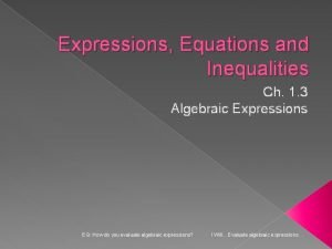 Expressions Equations and Inequalities Ch 1 3 Algebraic