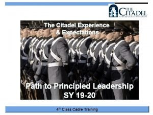 The Citadel Experience Expectations Path to Principled Leadership