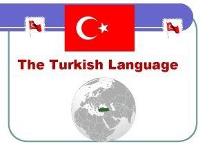 The Turkish Language Overview The Turkish Language belongs