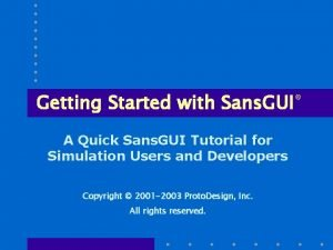 Getting Started with Sans GUI A Quick Sans