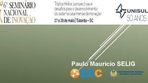 Paulo Mauricio SELIG TOP 10 PASES NDICE DA