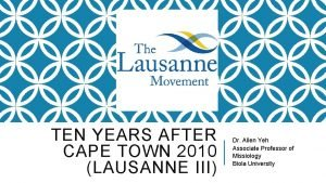 TEN YEARS AFTER CAPE TOWN 2010 LAUSANNE III