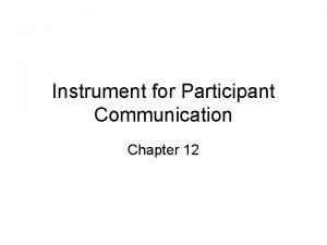 Instrument for Participant Communication Chapter 12 Instrument Development