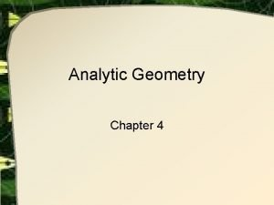 Analytic Geometry Chapter 4 Analytic Geometry Unites geometry