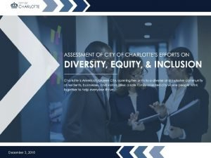 DIVERSITY EQUITY INCLUSION ASSESSMENT CITY COUNCIL STRATEGY SESSION