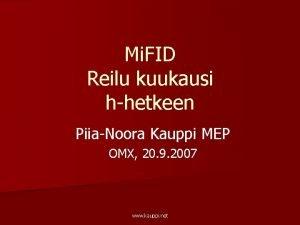 Mi FID Reilu kuukausi hhetkeen PiiaNoora Kauppi MEP