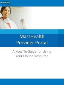 Mass Health Provider Portal A How To Guide