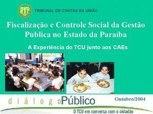 TRIBUNAL DE CONTAS DA UNIO Fiscalizao e Controle