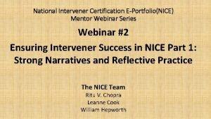 National Intervener Certification EPortfolioNICE Mentor Webinar Series Webinar