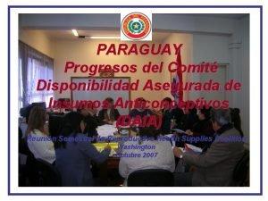 PARAGUAY Progresos del Comit Disponibilidad Asegurada de Insumos
