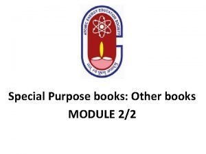 Special Purpose books Other books MODULE 22 Purchases