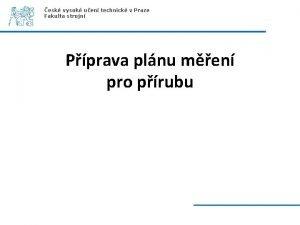 esk vysok uen technick v Praze Fakulta strojn