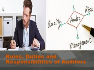 Roles Duties and Responsibilities of Auditors Introduction Auditors