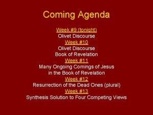Coming Agenda Week 9 tonight Olivet Discourse Week