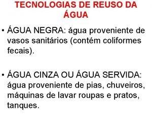 TECNOLOGIAS DE REUSO DA GUA GUA NEGRA gua