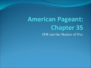 American Pageant Chapter 35 FDR and the Shadow