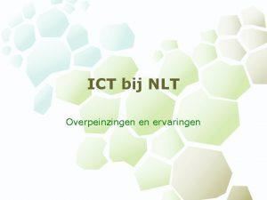 ICT bij NLT Overpeinzingen en ervaringen NLT NLT
