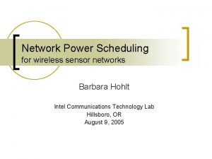 Network Power Scheduling for wireless sensor networks Barbara