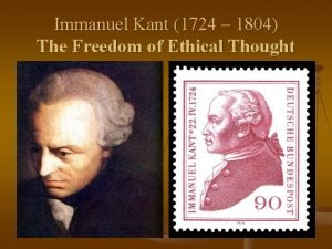 Immanuel Kant 1724 1804 The Freedom of Ethical