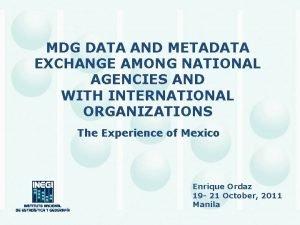 MDG DATA AND METADATA EXCHANGE AMONG NATIONAL AGENCIES
