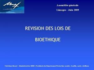 Assemble gnrale Limoges Juin 2009 REVISION DES LOIS