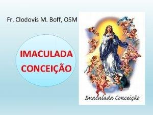 Fr Clodovis M Boff OSM IMACULADA CONCEIO D