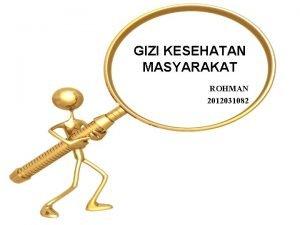 GIZI KESEHATAN MASYARAKAT ROHMAN 2012031082 GIZI DAN KECERDASAN