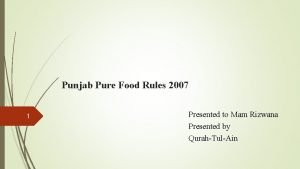 Punjab Pure Food Rules 2007 1 Presented to