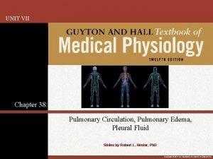 UNIT VII Chapter 38 Pulmonary Circulation Pulmonary Edema