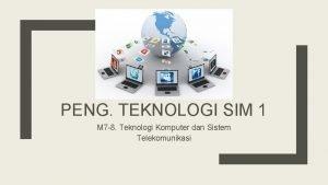PENG TEKNOLOGI SIM 1 M 7 8 Teknologi