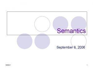 Semantics September 8 2006 362021 1 Semantic analysis