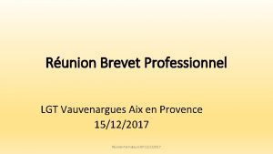 Runion Brevet Professionnel LGT Vauvenargues Aix en Provence