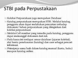STBI pada Perpustakaan Koleksi Perpustakaan juga merupakan Database