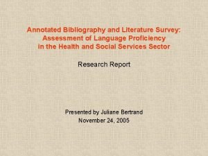 Annotated Bibliography and Literature Survey Assessment of Language