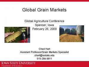 Global Grain Markets Global Agriculture Conference Spencer Iowa