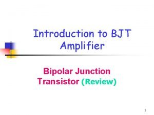 Introduction to BJT Amplifier Bipolar Junction Transistor Review